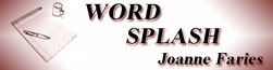 WORD SPLASH Joanne Faries